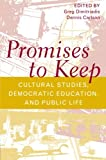img - for Promises to Keep: Cultural Studies, Democratic Education, and Public Life (Social Theory, Education and Cultural Change) book / textbook / text book