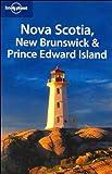 Lonely Planet Nova Scotia, New Brunswick & Prince Edward Island (Regional Travel Guide) (1741048818) by Celeste Brash