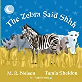 img - for The Zebra Said Shhh book / textbook / text book