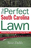 img - for Perfect South Carolina Lawn (Creating and Maintaining the Perfect Lawn) book / textbook / text book
