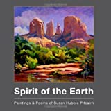 Spirit of the Earth: Paintings and Poems of Susan Hubble Pitcairn