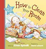 How to Clean Your Room (082495551X) by Eileen Spinelli