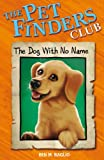 The Dog with No Name (Pet Finders Club) (0340931345) by Ben M. Baglio