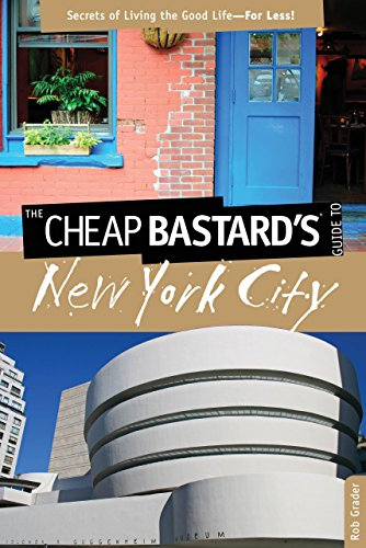 Cheap Bastard'S® Guide To New York City: Secrets Of Living The Good Life--For Less! front-843882