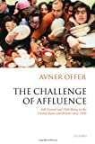 The Challenge of Affluence: Self-Control and Well-Being in the United States and Britain since 1950 (0198208537) by Avner Offer
