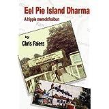 Eel Pie Island Dharma: A Hippie Memoir/Haibunby Chris Faiers