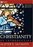 img - for Christianity: An Introduction 2nd (second) Edition by McGrath, Alister E. (2006) book / textbook / text book