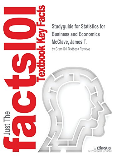 Studyguide for Statistics for Business and Economics by McClave, James T., ISBN 9780321882523