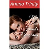 My Best Friend's Gangbangdi Ariana Trinity