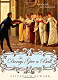 The Darcys Give a Ball: A gentle joke, Jane Austen style