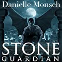 Stone Guardian: Entwined Realms Series, Book 1 (       UNABRIDGED) by Danielle Monsch Narrated by Tavia Gilbert