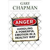Anger: Handling A Powerful Emotion In A Healthy Wayby Gary Chapman