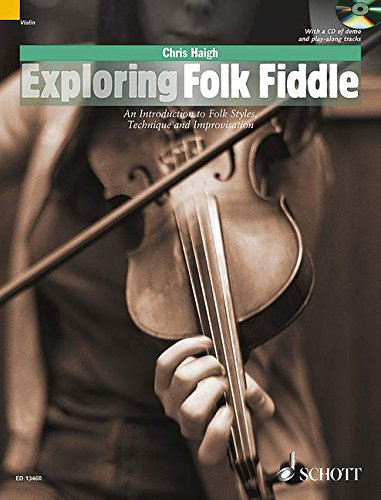 Exploring Folk Fiddle: An Introduction to Folk Styles, Technique and Improvisation (The Schott Pop Styles Series) PDF
