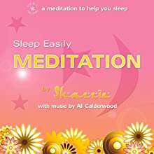 Sleep Easily Meditation: A meditation to help you sleep more easily.  by Shazzie Narrated by Shazzie
