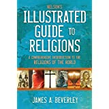 Nelsonsillustrated Guide To Religionsby James A. Beverley