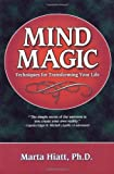 img - for Mind Magic: Techniques for Transforming Your Life book / textbook / text book