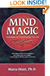 Mind Magic: Techniques for Transformi...