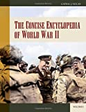 img - for The Concise Encyclopedia of World War II [2 volumes] (Greenwood Encyclopedias of Modern World Wars) book / textbook / text book