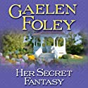 Her Secret Fantasy: A Novel (       UNABRIDGED) by Gaelen Foley Narrated by Rebecca Cook