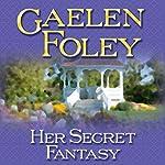 Her Secret Fantasy: A Novel | Gaelen Foley