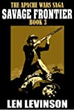 Savage Frontier (The Apache Wars Book 3)