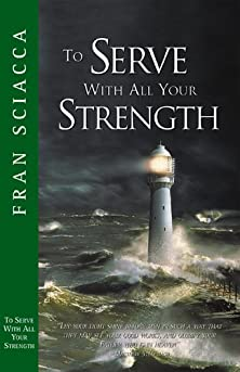 To Serve with All Your Strength