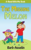 The Missing Melon (A Read-With-Me Book)