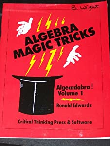 Algebra Magic Tricks: Algecadabra! / Volume 1