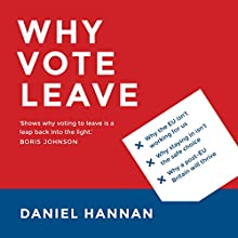 Why Vote Leave Audiobook by Daniel Hannan Narrated by Daniel Hannan