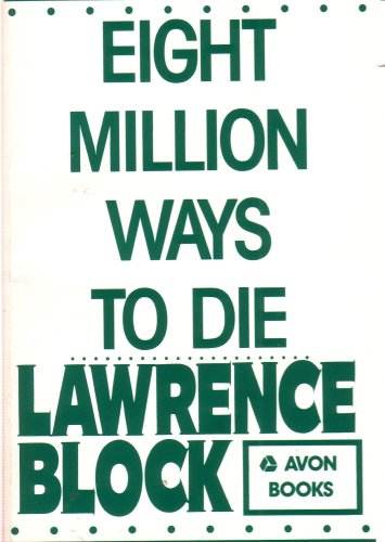 Eight Million Ways to Die: A Matthew Scudder Mystery, LAWRENCE BLOCK