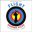 Flight (       UNABRIDGED) by Sherman Alexie Narrated by Adam Beach