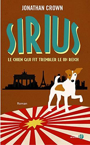 Sirius, le chien qui fit trembler le IIIe Reich