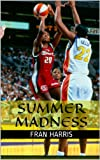 img - for Summer Madness: Inside The Wild, Wacky World of the WNBA book / textbook / text book