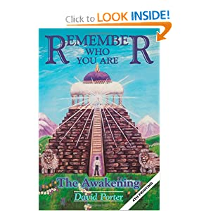 Remember Who You Are: The Awakening (Volume 1) David Porter