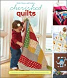 Cherished-Quilts-for-Babies-and-Kids-From-Baby-and-Kid-Projects-to-High-School-Graduation-Gifts-Better-Homes--Gardens-Crafts
