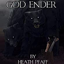 God Ender (       UNABRIDGED) by Heath Pfaff Narrated by Paul J McSorley
