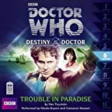 Nev Fountain Doctor Who: Trouble in Paradise (Destiny of the Doctor 6)