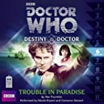 Doctor Who: Trouble in Paradise: Dest...