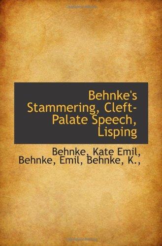 Behnke's Stammering, Cleft-Palate Speech, Lisping