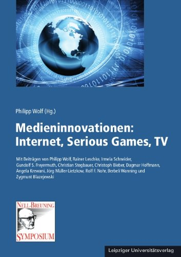 Medieninnovationen: Internet, Serious Games, TV