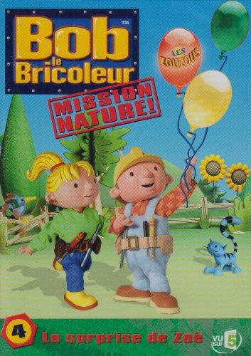 Bob Le Bricoleur, Mission Nature ! - 4 - La Surprise De Zoé