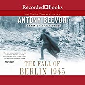 The Fall of Berlin 1945 | [Antony Beevor]