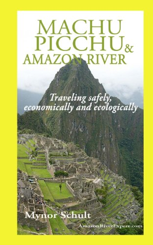 Machu Picchu & Amazon River: Traveling Safely, Economically and Ecologically.