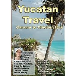 Yucatan Travel: Cancun to Chichen Itza: Experience Cancun, Tulum, Izamal, Chichen Itza, Coba, Ek Balam, Valladolid, Playa del Carmen, Akumal, Mayan Ruins, Mexican Pyramids, and the Riviera Maya
