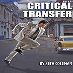 Critical Transfer | Seth Coleman