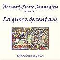 La guerre de cent ans | Livre audio Auteur(s) : Alain Cardinaud Narrateur(s) : Bernard-Pierre Donnadieu