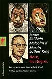 echange, troc Malcolm X, Martin Luther King, James Baldwin - Nous, les Nègres
