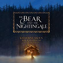The Bear and the Nightingale: A Novel Audiobook by Katherine Arden Narrated by Kathleen Gati