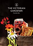 The Victorian Gardener (Shire Library)