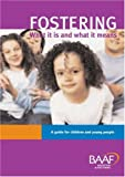 Fostering: What It Is and What It Means - A Guide for Children and Young People